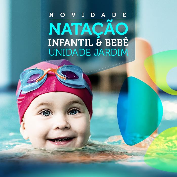 Novidade: Natação Infantil & Bebê na unidade Jardim